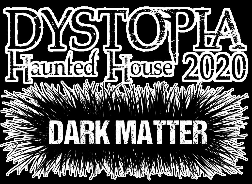 Haunted House 2020 - Dark matter
