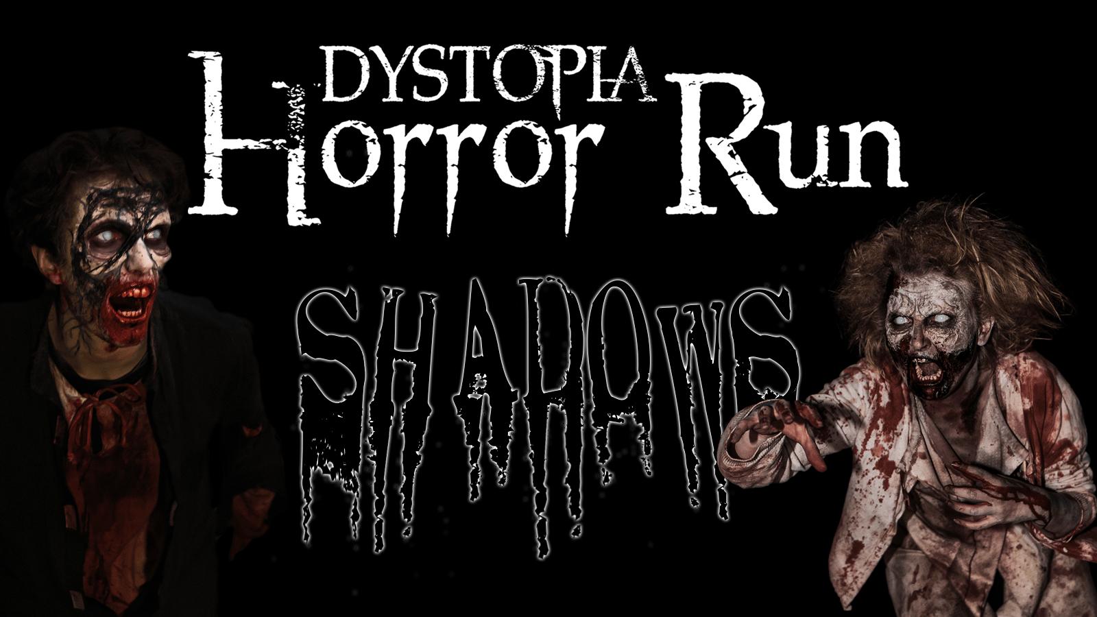 DYSTOPIA Horror Run 2021 - Shadows